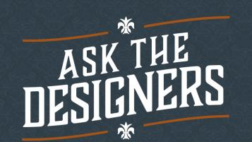 Ask the Designers: December 2017