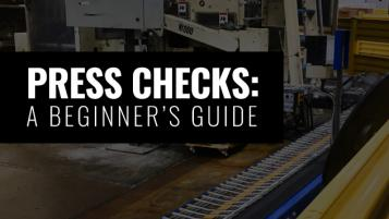 A BEGINNER'S GUIDE TO PRESS CHECKS