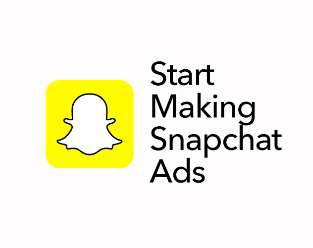 START MAKING SNAPCHAT ADS